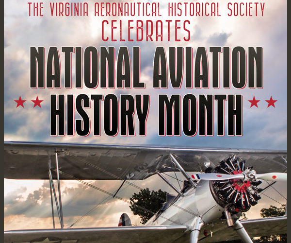 The Virginia Aeronautical Historical Society celebrates National Aviation History Month